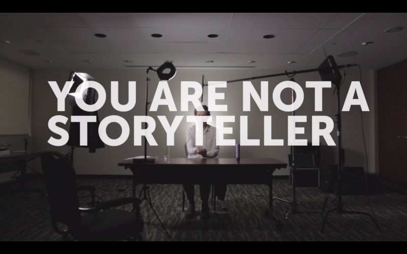You are not a storyteller