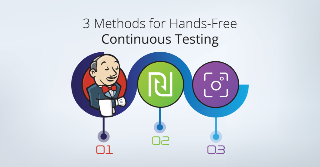3 Methods for Hands-Free Continuous Testing